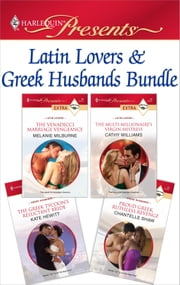 Latin Lovers & Greek Husbands Bundle - The Venadicci Marriage Vengeance\The Multi-Millionaire's Virgin Mistress\The Greek Tycoon's Reluctant Bride\Proud Greek, Ruthless Revenge ebook by Melanie Milburne, Cathy Williams, Kate Hewitt,...