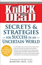 Knock 'em Dead: Secrets & Strategies in Uncertain World ebook by Martin Yate, CPC