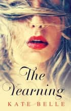Yearning ebook by Kate Belle