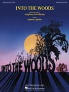 Into the Woods Edition Songbook - Vocal Selections ebook by Stephen Sondheim