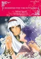 INHERITED FOR THE ROYAL BED - Mills&Boon comics ebook by Annie West, Natsue Ogoshi