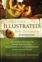 Nelson's Illustrated Bible Dictionary - New and Enhanced Edition ebook by Ronald F. Youngblood, F. F. Bruce, R. K. Harrison