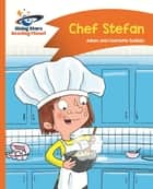 Reading Planet - Chef Stefan - Orange: Comet Street Kids ePub ebook by Adam Guillain, Charlotte Guillain