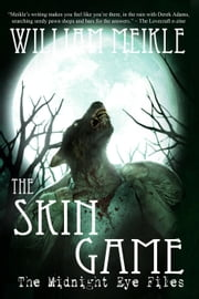 The Skin Game - The Midnight Eye Files, #3 ebook by William Meikle