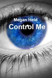 Control Me ebook by Megan Held