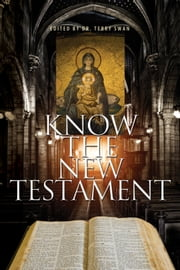 Know the New Testament ebook by Dr. Terry Swan
