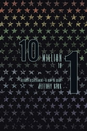 10 Million To 1 - Refugee Resettlement – A How-To Guide ebook by Jeffrey Kirk