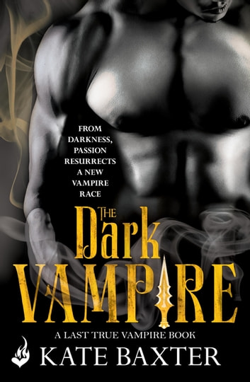 The Dark Vampire: Last True Vampire 3 ebook by Kate Baxter