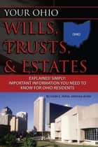 Your Ohio Wills, Trusts, & Estates Explained Simply: Important Information You Need to Know for Ohio Residents ebook by Linda Ashar