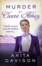 Murder at Cleeve Abbey - A murder mystery that will keep you guessing ebook by Anita Davison