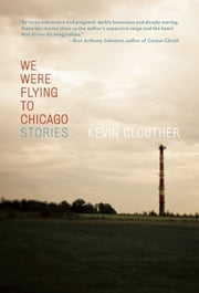 We Were Flying to Chicago ebook by Kevin Clouther