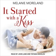 It Started with a Kiss audiobook by Melanie Moreland