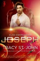 Joseph ebook by Tracy St. John