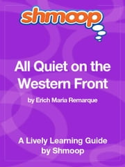 Shmoop Literature Guide: All Quiet on the Western Front ebook by Shmoop