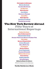 The New York Review Abroad - Fifty Years of International Reportage ebook by Robert B. Silvers,Ian Buruma