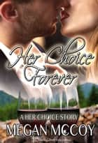 Her Choice, Forever ebook by Megan McCoy