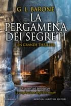 La pergamena dei segreti ebook by G. L. Barone