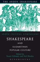 Shakespeare And Elizabethan Popular Culture - Arden Critical Companion ebook by Neil Rhodes, Stuart Gillespie