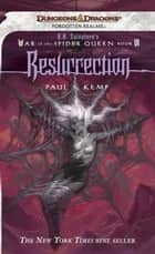 Resurrection - R.A. Salvatore Presents The War of the Spider Queen, Book VI 電子書籍 by Paul S. Kemp