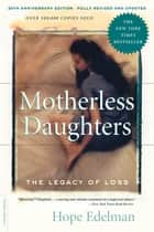 Motherless Daughters ebook by Hope Edelman