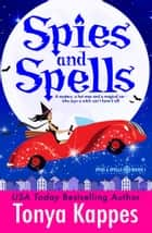 Spies and Spells ebook by Tonya Kappes
