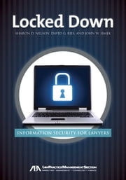 Locked Down - Information Security for Lawyers ebook by Sharon D. Nelson,David G. Ries,John W. Simek