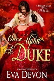 Once Upon A Duke - Duke's Club, #1 ebook by Eva Devon