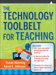 The Technology Toolbelt for Teaching ebook by Susan Manning,Kevin E. Johnson