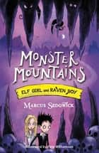 Monster Mountains - Book 2 ebook by Marcus Sedgwick, Pete Williamson