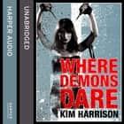 Where Demons Dare: (us title Outlaw Demon Wails) (Rachel Morgan / The Hollows, Book 6) audiobook by Kim Harrison, Gigi Birmingham