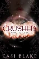 Crushed ebook by Kasi Blake