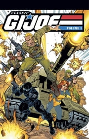 G.I. Joe: Classics Vol. 1 ebook by Larry Hama, Steven Grant, Mike Vosberg, Geof Isherwood