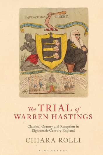 The Trial of Warren Hastings - Classical Oratory and Reception in Eighteenth-Century England 電子書 by Chiara Rolli