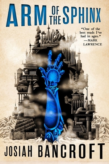Arm of the Sphinx eBook by Josiah Bancroft