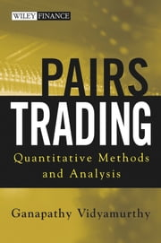 Pairs Trading - Quantitative Methods and Analysis ebook by Ganapathy Vidyamurthy