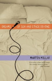 Dreams of Sex and Stage Diving ebook by Martin Millar