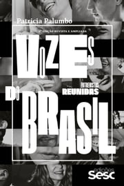 Vozes do Brasil - entrevistas reunidas eBook by Patricia Palumbo, Adriana Calcanhotto, Ana Carolina,...