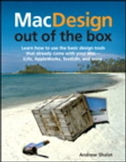 Mac Design Out of the Box ebook by Andrew Shalat