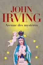 Avenue des mystères ebook by John Irving