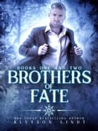 Brothers of Fate - A Paranormal Romance Novella Collection ebook by Allyson Lindt