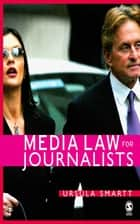 Media Law for Journalists ebook by Mrs. Ursula Smartt
