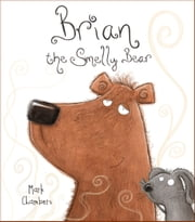 Brian the Smelly Bear ebook by Mark Chambers,Mark Chambers