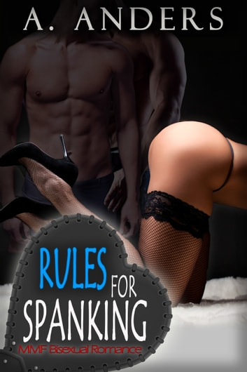 Rules For Spanking - MMF Bisexual Romance ebook by A. Anders,Alex Anders