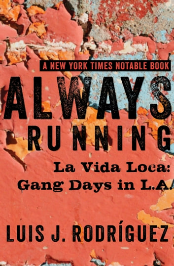 Always Running - La Vida Loca: Gang Days in L.A. ebook by Luis J. Rodríguez
