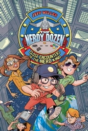 The Nerdy Dozen #2: Close Encounters of the Nerd Kind ebook by Jeff Miller