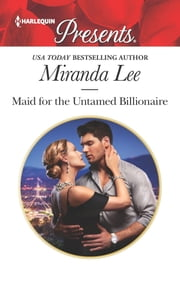 Maid for the Untamed Billionaire ebook by Miranda Lee