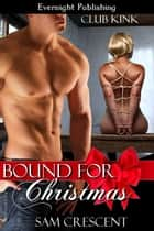 Bound for Christmas ebook by