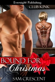 Bound for Christmas ebook by Sam Crescent