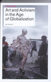 Art and Activism in the Age of Globalization / Reflect 8 ebook by nai010 uitgevers/publishers