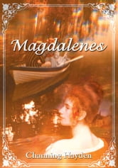 Magdalenes ebook by Channing Hayden